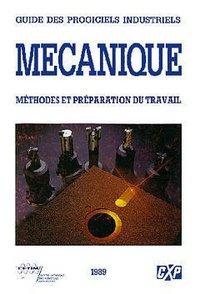 GUIDE DES PROGICIELS INDUSTRIELS MECANIQUES TOME 3 METHODES ET PREPARATION DUTRAVAIL