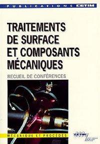 TRAITEMENTS DE SURFACE ET COMPOSANTS MECANIQUES RECUEIL DE CONFERENCES 2B19