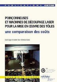 POINCONNEUSES ET MACHINES DE DECOUPAGE LASER POUR LA MISE EN OEUVRE DES TOLES UNE COMPARAISON DES CO