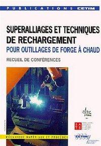 SUPERALLIAGES ET TECHNIQUES DE RECHARGEMENT POUR OUTILLAGES DE FORAGE A CHAUD (RECUEIL DE CONFERENCE