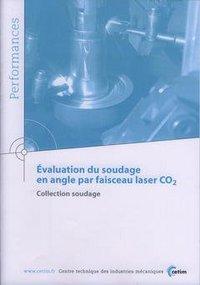 EVALUATION DU SOUDAGE EN ANGLE PAR FAISCEAU LASER CO2 COLL SOUDAGE PERFORMANCES RESULTATS DES ACTION