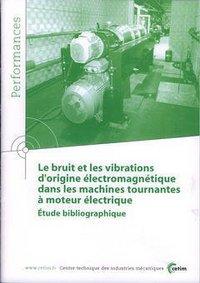 LE BRUIT ET LES VIBRATIONS D'ORIGINE ELECTROMAGNETIQUE DANS LES MACHINES TOURNANTES PERFORMANCES RES