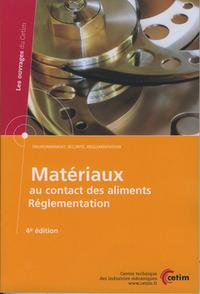 MATERIAUX AU CONTACT DES ALIMENTS : REGLEMENTATION. UNION EUROPEENNE, USA... (LES OUVRAGES DU CETIM,