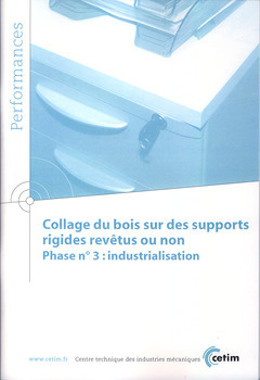 COLLAGE DU BOIS SUR DES SUPPORTS RIGIDESREVETUS OU NON PHASE N  3 INDUSTRIALISATION PERFORMANCES 9Q8
