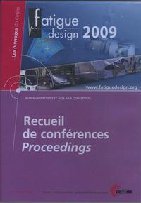 RECUEIL DE CONFERENCES PROCEEDINGS FATIGUE DESIGN 2009 LES OUVRAGES DU CETIM BUREAUX D'ETUDES ET AID