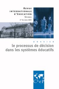LE PROCESSUS DE DECISION DANS LES SYSTEMES EDUCATIFS - REVUE INTERNATIONALE D'EDUCATION SEVRES 32