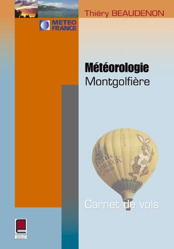 METEOROLOGIE MONTGOLFIERE : CARNET DE VOLS