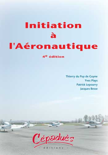 INITIATION A L'AERONAUTIQUE-4EME EDITION