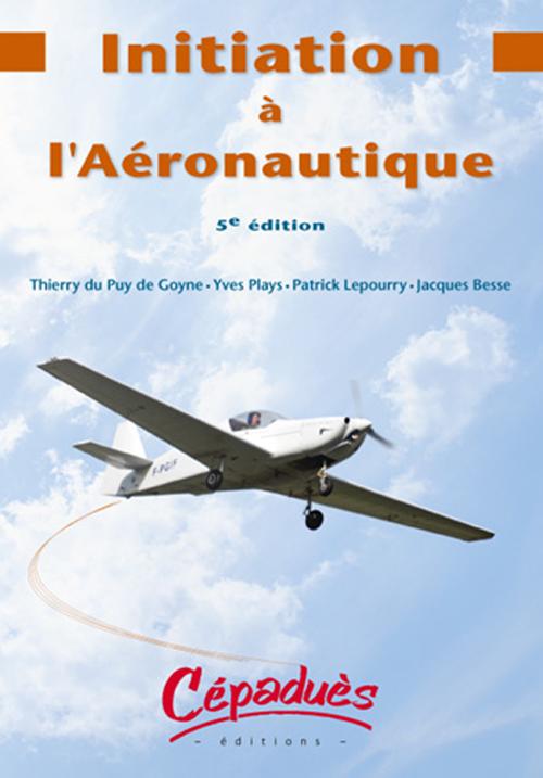INITIATION A L'AERONAUTIQUE - 5EME EDTITION