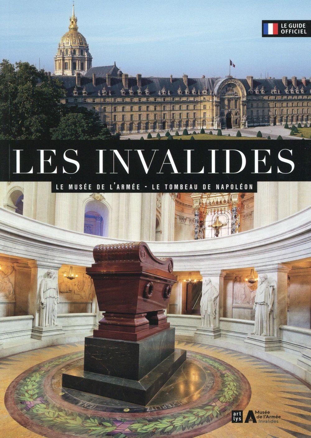 LES INVALIDES (FRANCAIS) - LE MUSEE DE L'ARMEE - LE TOMBEAU DE NAPOLEON