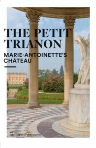 LE PETIT TRIANON (ANG) - LE CHATEAU DE LA REINE