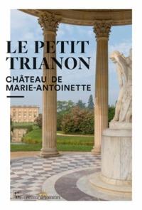 LE PETIT TRIANON (FR) - LE CHATEAU DE LA REINE
