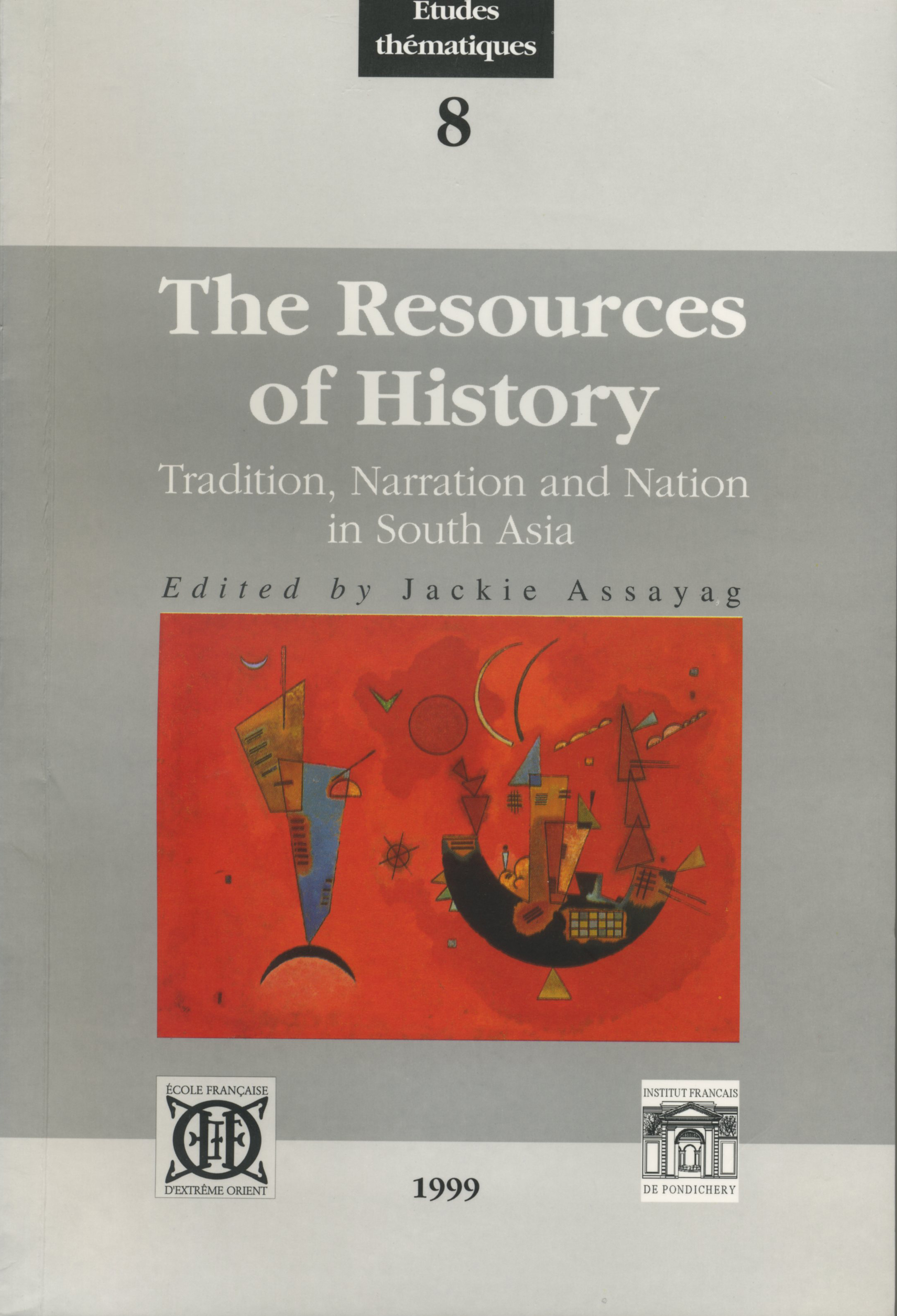 THE RESOURCES OF HISTORY. TRADITION, NARRATION AND NATION IN SOUTH ASIA