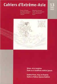 CAHIERS D'EXTREME-ASIE N  13. MOINES, ROIS ET MARGINAUX. ETUDES SUR LE BOUDDHISME MEDIEVAL JAPONAIS