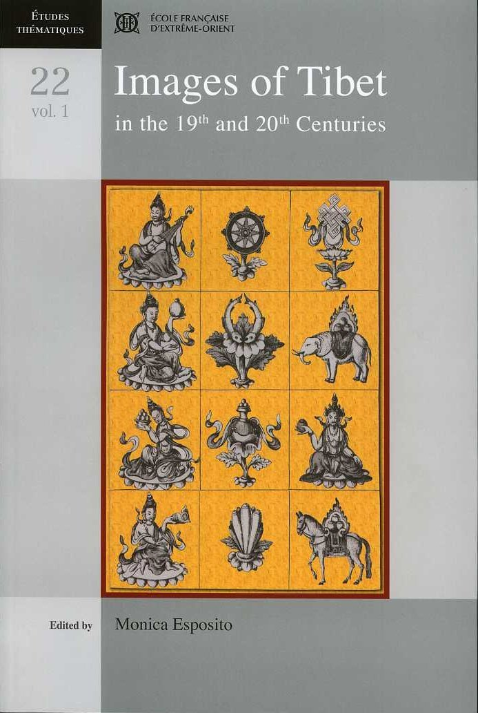 IMAGES OF TIBET IN THE 19TH AND 20TH CENTURIES VOLUME 1