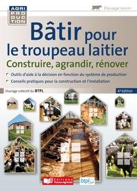 BATIR POUR LE TROUPEAU LAITIER - CONSTRUIRE, AGRANDIR, RENOVER