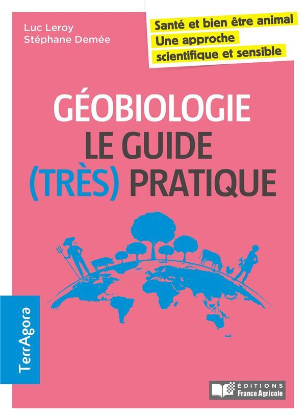 GEOBIOLOGIE EN AGRICULTURE / LE GUIDE (TRES) PRATIQUE