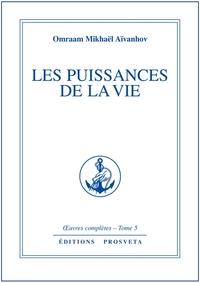 LES PUISSANCES DE LA VIE - TOME 5