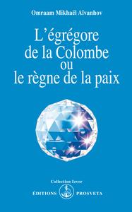L'EGREGORE DE LA COLOMBE OU LE REGNE DE LA PAIX