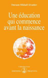 UNE EDUCATION QUI COMMENCE AVANT LA NAISSANCE