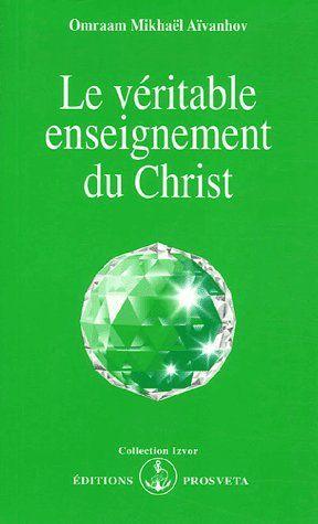 LE VERITABLE ENSEIGNEMENT DU CHRIST