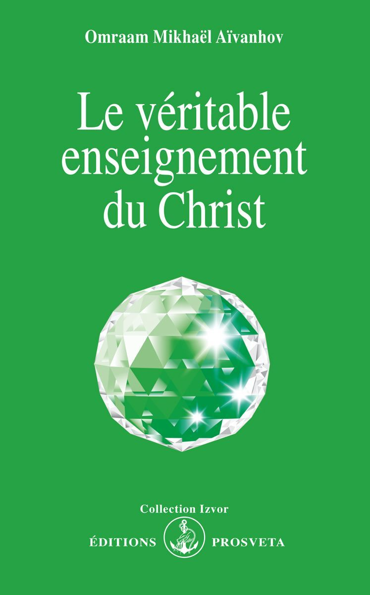 LE VERITABLE ENSEIGNEMENT DU CHRIST
