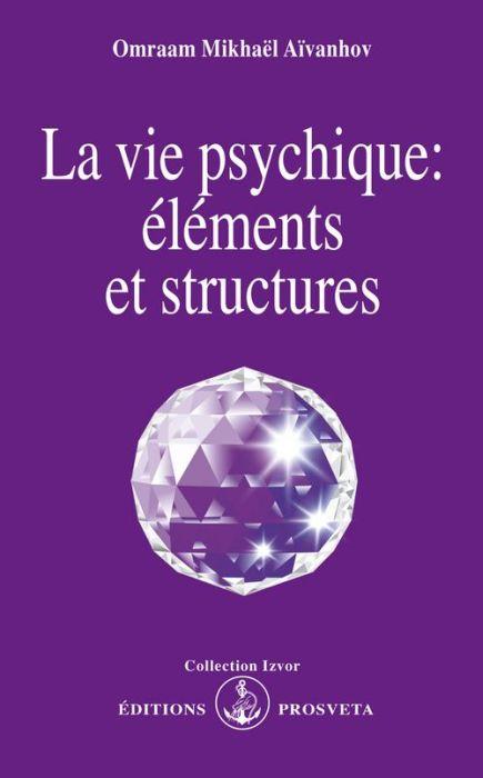 LA VIE PSYCHIQUE : ELEMENTS ET STRUCTURES