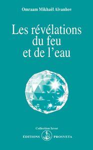 LES REVELATIONS DU FEU ET DE L'EAU