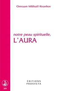 NOTRE PEAU SPIRITUELLE, L'AURA