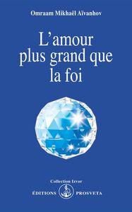 L'AMOUR PLUS GRAND QUE LA FOI