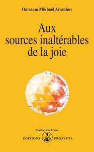 AUX SOURCES INALTERABLES DE LA JOIE