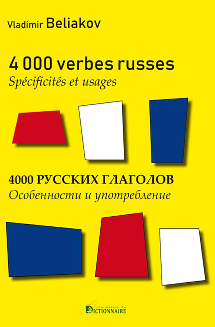 4000 VERBES RUSSES - SPECIFICITES & USAGES