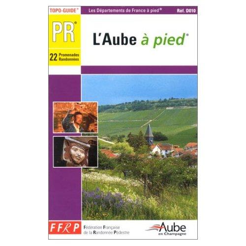 L'AUBE A PIED - TOPO-GUIDE PR, 22 PROMENADES RANDONNEES
