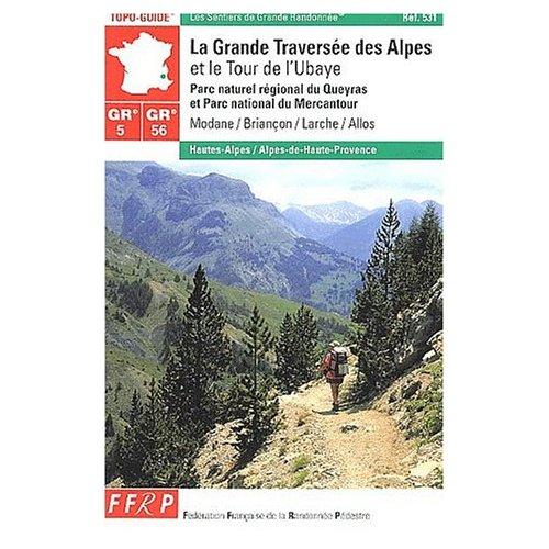 GR 5, GR 56, LA GRANDE TRAVERSEE DES ALPES ET LE TOUR DE L'UBAYE... - TOPO-GUIDE, PARC NATUREL REGIO