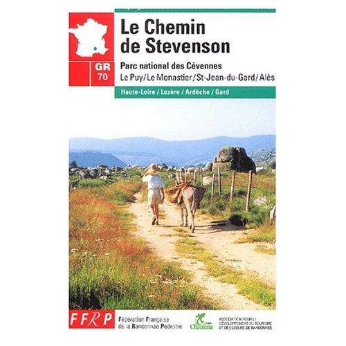 GR 70, LE CHEMIN DE STEVENSON LE PUY, LE MONASTIER, FLORAC, SAINT-JEAN-DU-GARD, ALES...
