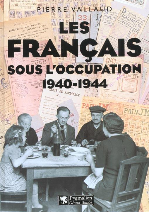 FRANCAIS SOUS L'OCCUPATION 1940-1944 (LES)