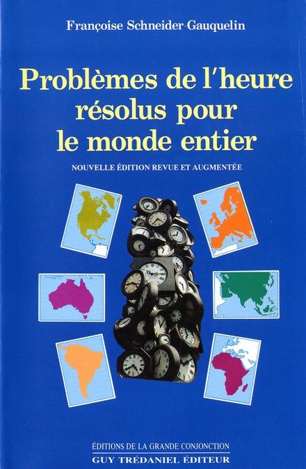 PROBLEMES DE L'HEURE RESOLUS POUR LE MONDE ENTIER
