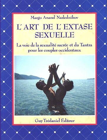 ART DE L'EXTASE SEXUELLE (L')