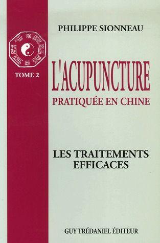 L'ACUPUNCTURE : LES TRAITEMENTS EFFICACES (TOME 2)
