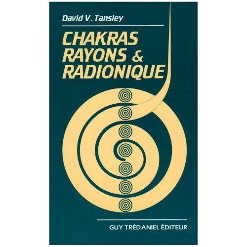 CHAKRAS : RAYONS ET RADIONIQUE