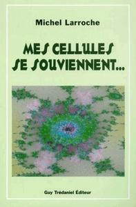 MES CELLULES SE SOUVIENNENT