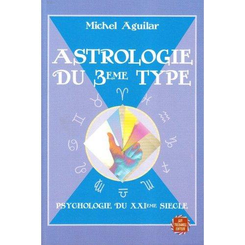ASTROLOGIE DU 3EME TYPE