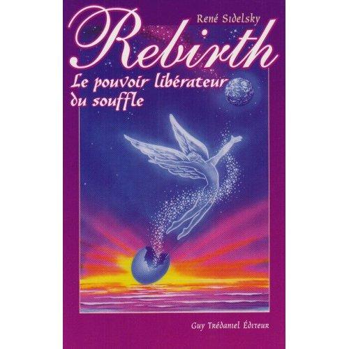 REBIRTH, LE POUVOIR LIBERATEUR DU SOUFFLE