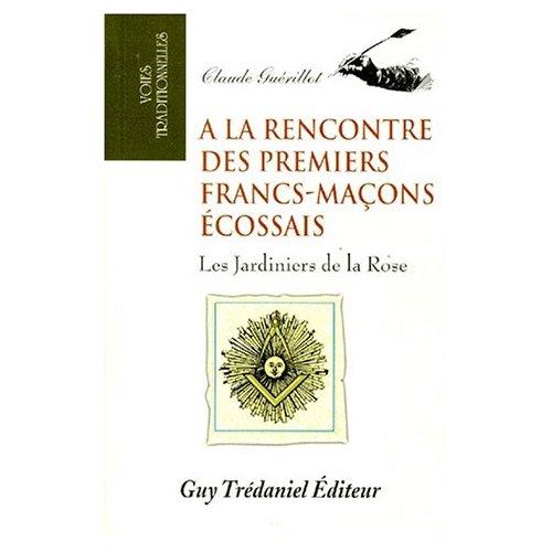 A LA RENCONTRE DES PREMIERS FRANCS-MACONS ECOSSAIS