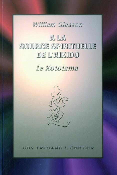 A LA SOURCE SPIRITUELLE DE L'AIKIDO