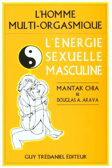 L'ENERGIE SEXUELLE MASCULINE - L'HOMME MULTI-ORGASMIQUE