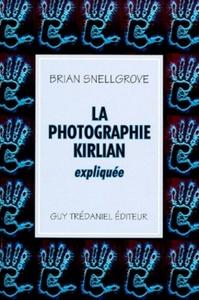 PHOTOGRAPHIE KIRLIAN EXPLIQUEE (LA)
