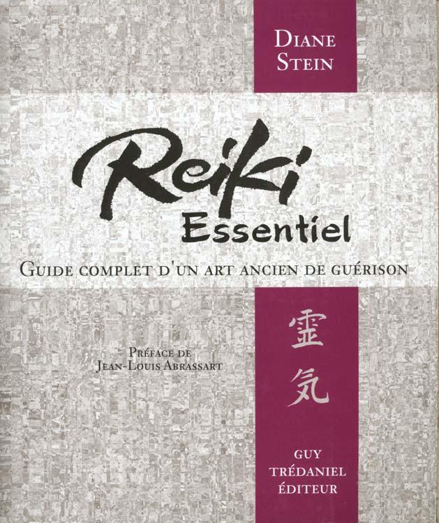 REIKI ESSENTIEL - GUIDE COMPLET D'UN ART DE GUERISON