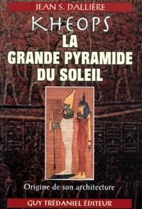 KHEOPS, LA GRANDE PYRAMIDE DU SOLEIL