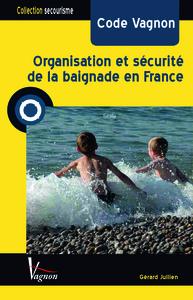 ORGANISATION ET SECURITE DE LA BAIGNADE EN FRANCE
